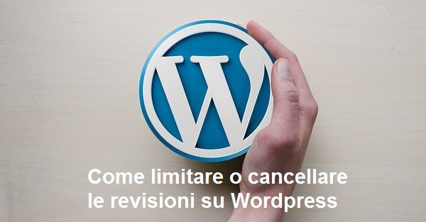 come cancellare o limitare revisioni wordpress