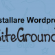 istallare wordpress con Siteground