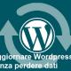 aggiornare wordpress senza perdere dati