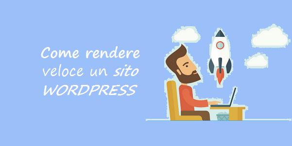 come rendere veloce un sito wordpress