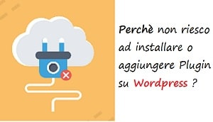 perchè non riesco a installare plugin su wordpress