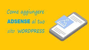 aggiungere adsense su wordpress