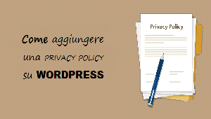 aggiungere una privacy policy su wordpress
