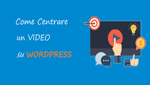 allineare al centro un video