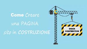 creare una pagina sito in costruzione