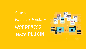 come fare un backup senza plugin