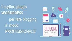 migliori plugin per fare blogging